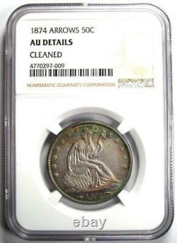 1874 Arrows Seated Liberty Half Dollar 50C Rainbow Tone Coin NGC AU Details